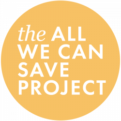 The All We Can Save Project